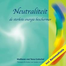 Tessa Gottschal Neutraliteit incl. Basismeditatie - Mediteren met Tessa Gottschal