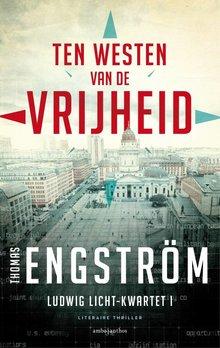 Thomas Engström Ten westen van de vrijheid - Ludwig Licht-kwartet 1