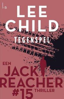 Lee Child Tegenspel - Een Jack Reacher thriller #15