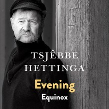 Tsjêbbe Hettinga Evening / Equinox