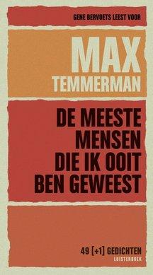 Max Temmerman De meeste mensen die ik ooit ben geweest - 49 [+1] gedichten