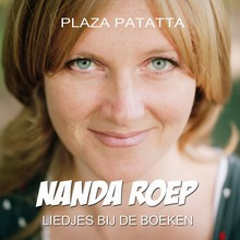 Nanda Roep Plaza Patatta: Liedjes bij de boeken