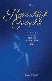 Linda Udo Koninklijk complot - Het mysterie rond de dood van prinses Diana