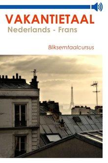 Vakantietaal.nl Vakantietaal Nederlands-Frans - Bliksemtaalcursussen in mp3