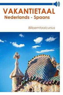 Vakantietaal.nl Vakantietaal Nederlands-Spaans - Bliksemtaalcursussen in mp3