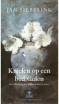 Meer info over Jan Siebelink Knielen op een bed violen bij Luisterrijk.nl
