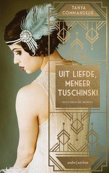 Tanya Commandeur Uit liefde, meneer Tuschinski - Historische roman