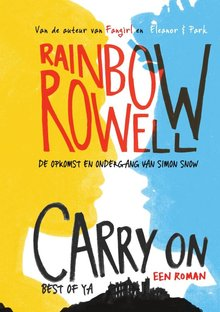 Rainbow Rowell Carry on - De opkomst en ondergang van Simon Snow