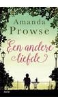 Amanda Prowse Een andere liefde