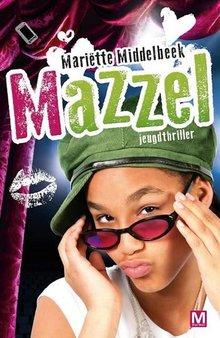 Mariëtte Middelbeek Mazzel - Jeugdthriller