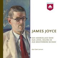 Geert Lernout James Joyce - Een hoorcollege over zijn leven, oeuvre en zijn meesterwerkUlysses