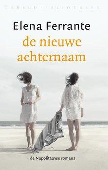 Elena Ferrante De nieuwe achternaam - Deel 2 van de Napolitaanse romans