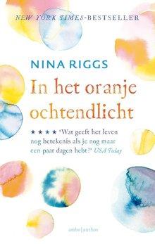 Nina Riggs In het oranje ochtendlicht