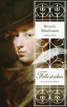 Brenda Meuleman Felle streken - Historische roman