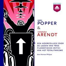 Herman Philipse Karl Popper & Hannah Arendt - Een hoorcollege over de lessen van twee filosofische critici van het totalitarisme