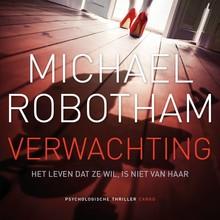 Michael Robotham Verwachting - Het leven dat ze wil, is niet van haar