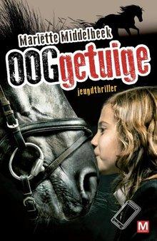 Mariëtte Middelbeek Ooggetuige - Jeugdthriller