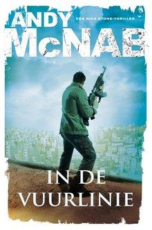 Andy McNab In de vuurlinie - Een Nick Stone-thriller