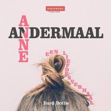 Bard Bothe Andermaal Anne - Een liefdesverhaal