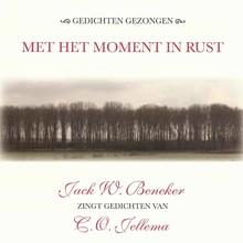 C.O. Jellema Met het moment in rust - Gedichten gezongen - Jack W. Beneker zingt gedichten van C.O. Jellema