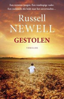 Russell Newell Gestolen - Een vermiste jongen. Een wanhopige vader. Een zoektocht die leidt naar het onverwachte...