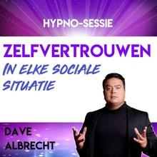 Dave Albrecht Zelfvertrouwen in elke sociale situatie - Hypno-sessie