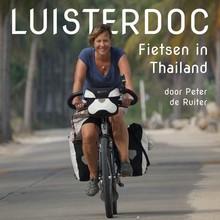 Peter de Ruiter Luisterdoc Fietsen in Thailand