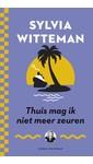 Meer info over Sylvia Witteman Thuis mag ik niet meer zeuren bij Luisterrijk.nl