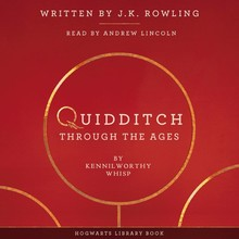 J.K. Rowling Quidditch Through the Ages - by Kennilworthy Whisp