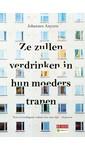 Meer info over Johannes Anyuru Ze zullen verdrinken in hun moeders tranen bij Luisterrijk.nl
