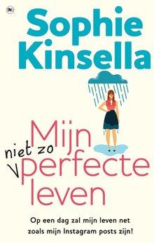 Sophie Kinsella Mijn niet zo perfecte leven - Op een dag zal mijn leven net als mijn Instagram posts zijn!