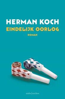 Herman Koch Eindelijk oorlog