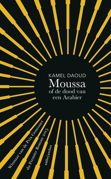Kamel Daoud Moussa, of de dood van een Arabier