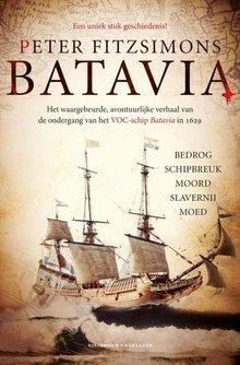 Peter FitzSimons Batavia - Bedrog, schipbreuk, moord, slavernij, moed