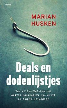 Marian Husken Deals en dodenlijstjes - Van Willem Endstra tot Astrid Holleeder: wie durft er nog te getuigen?