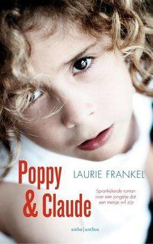 Laurie Frankel Poppy & Claude - Sprankelende roman over een jongetje dat een meisje wil zijn