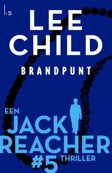 Lee Child Brandpunt - Een Jack Reacher thriller