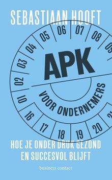 Sebastiaan Hooft APK voor ondernemers - Hoe je onder druk gezond en succesvol blijft