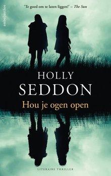 Holly Seddon Hou je ogen open