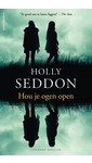 Holly Seddon Hou je ogen open