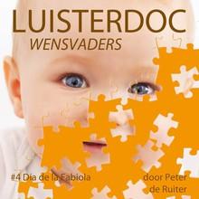 Peter de Ruiter Wensvaders 4: Dia de la Fabiola