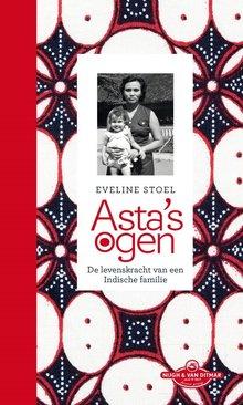 Eveline Stoel Asta's ogen - De levenskracht van een Indische familie