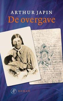 Arthur Japin De overgave - Een roman gebaseerd op ware feiten