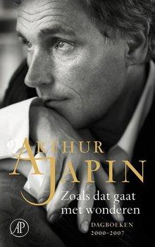 Arthur Japin Zoals dat gaat met wonderen - Dagboeken 2000-2007 - verkorte editie