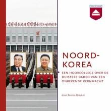 Remco Breuker Noord-Korea - Een hoorcollege over de duistere daden van een onbekende kernmacht