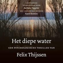 Felix Thijssen Het diepe water - Een psychologische thriller