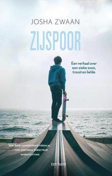 Josha Zwaan Zijspoor - Een verhaal over een zieke zoon, troost en liefde