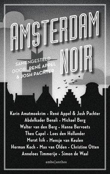 René Appel Amsterdam Noir - Misdaadverhalen in een Amsterdams decor