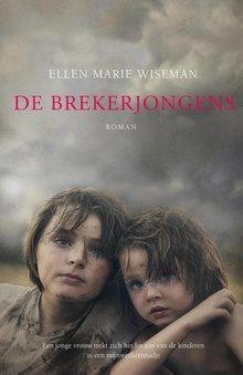 Ellen Marie Wiseman De brekerjongens - Een jonge vrouw trekt zich het lot aan van de kinderen in een mijnwerkersstadje