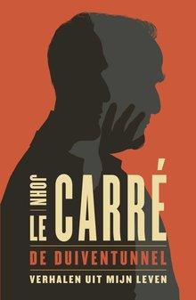 John le Carré De duiventunnel - Verhalen uit mijn leven